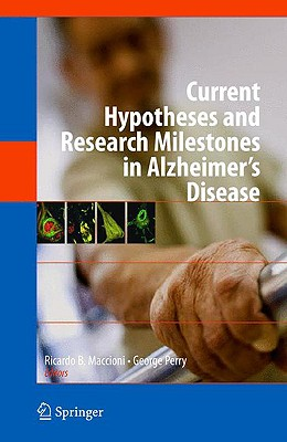 Current Hypotheses and Research Milestones in Alzheimer's Disease By Maccioni, Ricardo B. (EDT)/ Perry, George (EDT)