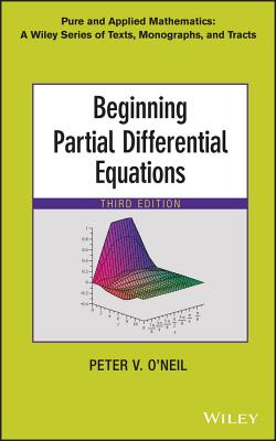 Beginning Partial Differential Equations By O'Neil, Peter V.